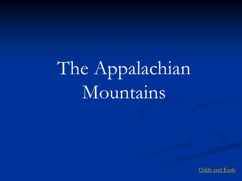 The Appalachian Mountains Odds and Ends