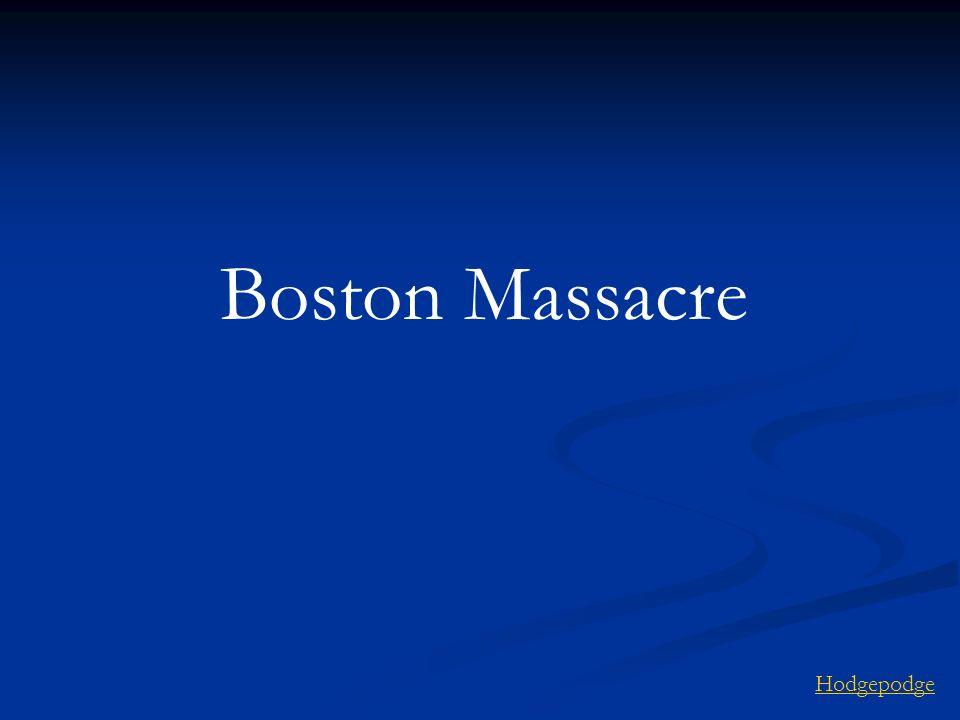 Boston Massacre Hodgepodge