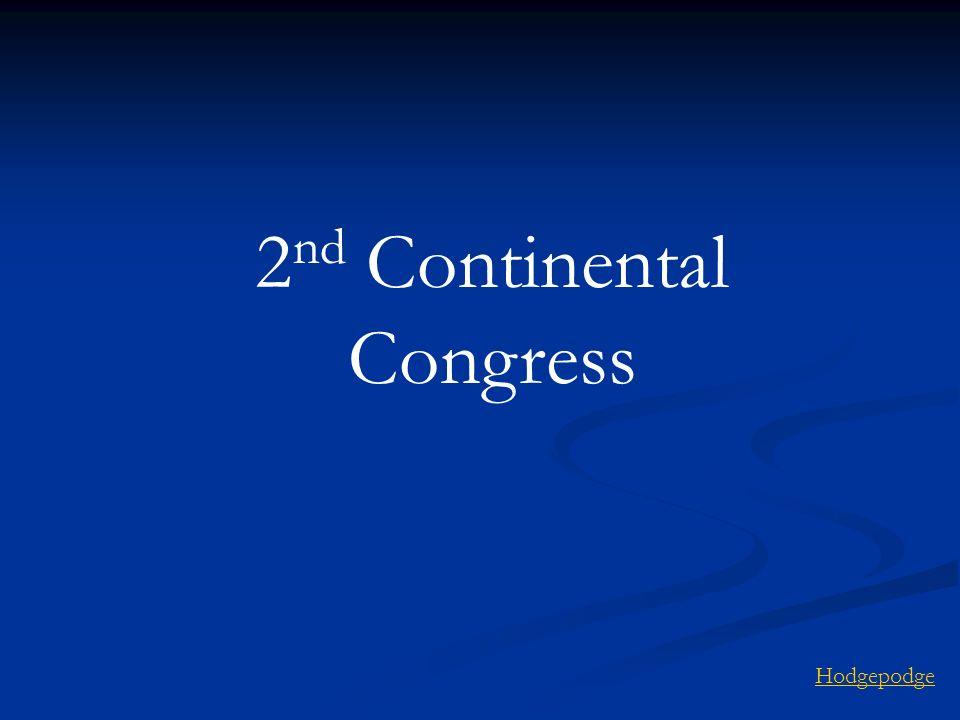 2 nd Continental Congress Hodgepodge