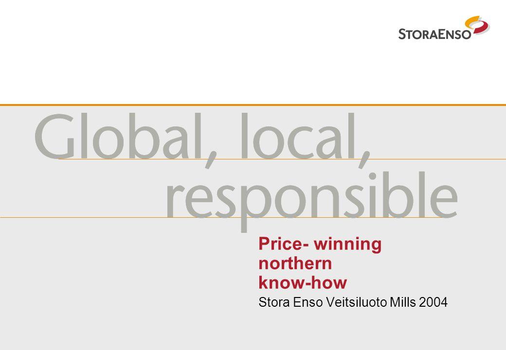 Price- winning northern know-how Stora Enso Veitsiluoto Mills 2004