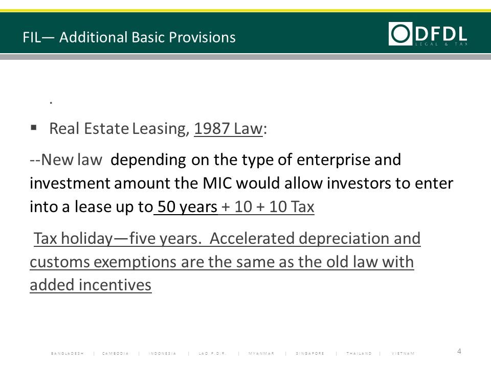BANGLADESH | CAMBODIA | INDONESIA | LAO P.D.R. | MYANMAR | SINGAPORE | THAILAND | VIETNAM. Real Estate Leasing, 1987 Law: --New law depending on the t