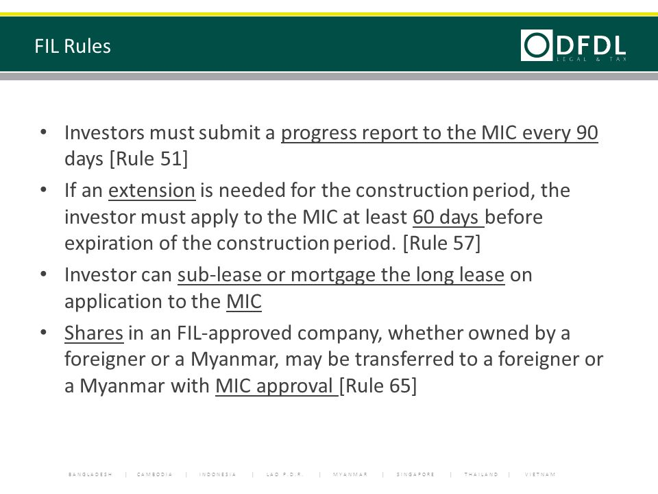 BANGLADESH | CAMBODIA | INDONESIA | LAO P.D.R. | MYANMAR | SINGAPORE | THAILAND | VIETNAM Investors must submit a progress report to the MIC every 90