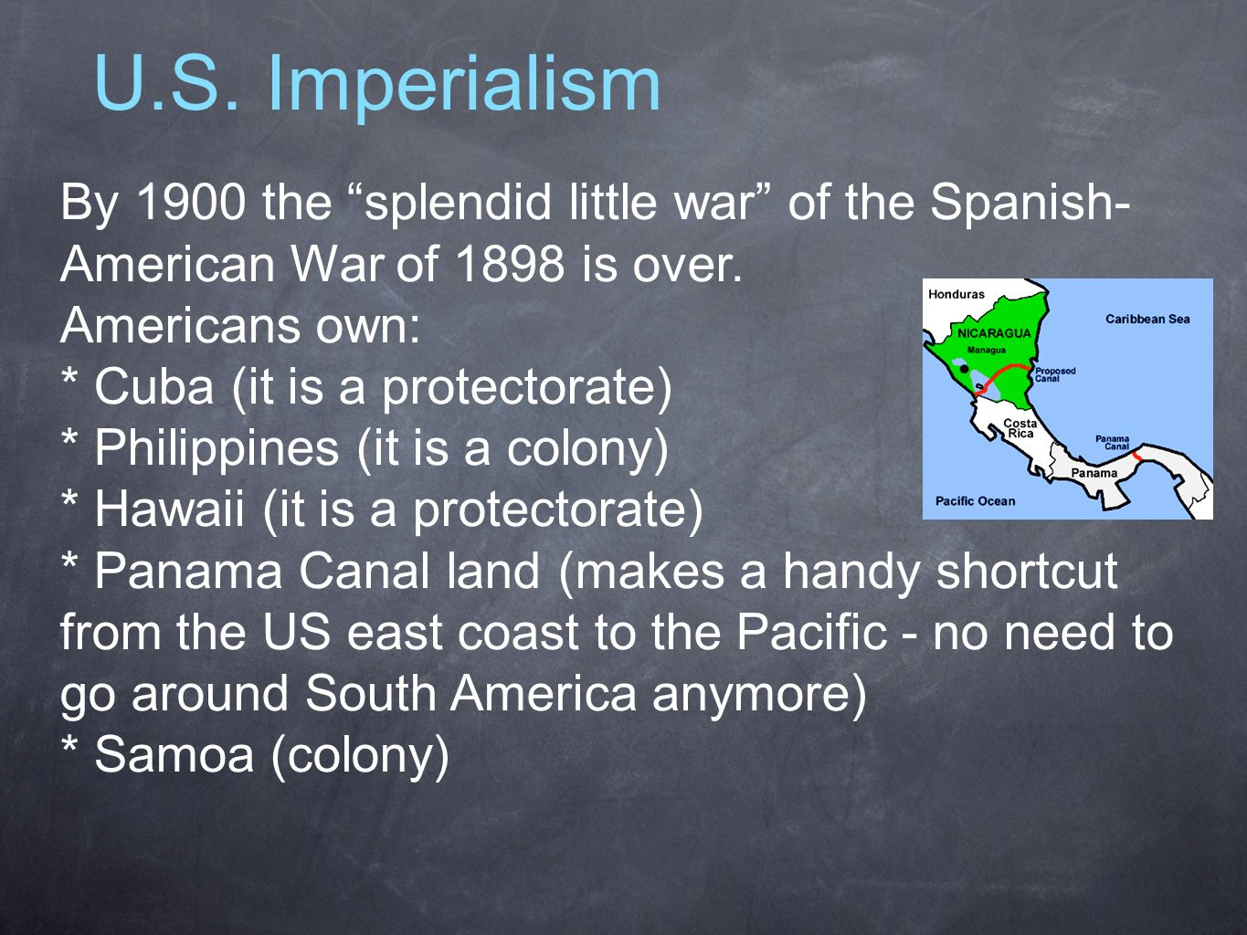 U.S. Imperialism By 1900 the splendid little war of the Spanish- American War of 1898 is over. Americans own: * Cuba (it is a protectorate) * Philippi