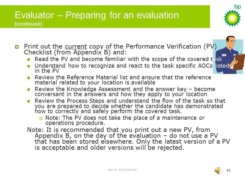 Rev 5 - 5/21/09 HLA 21 Evaluator – Preparing for an evaluation Before you evaluate a Candidate on a covered task make sure you are an approved Evaluator for that task.