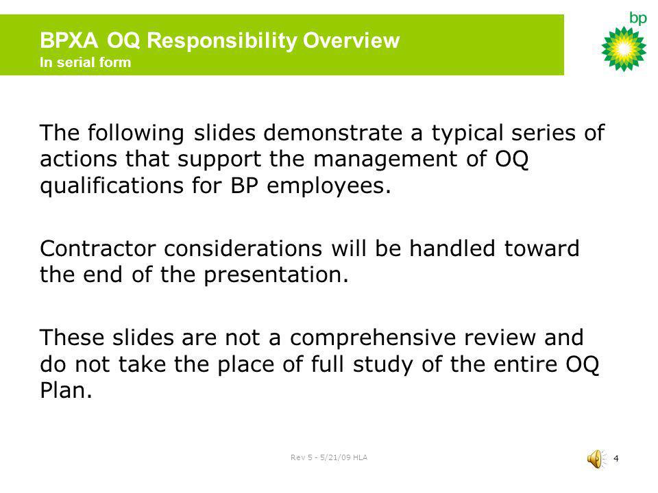 Rev 5 - 5/21/09 HLA 3 OQ Rule Required by: 49 CFR 192 for Natural Gas pipelines (Subpart N) 49 CFR 195 for Oil and NGL pipelines.