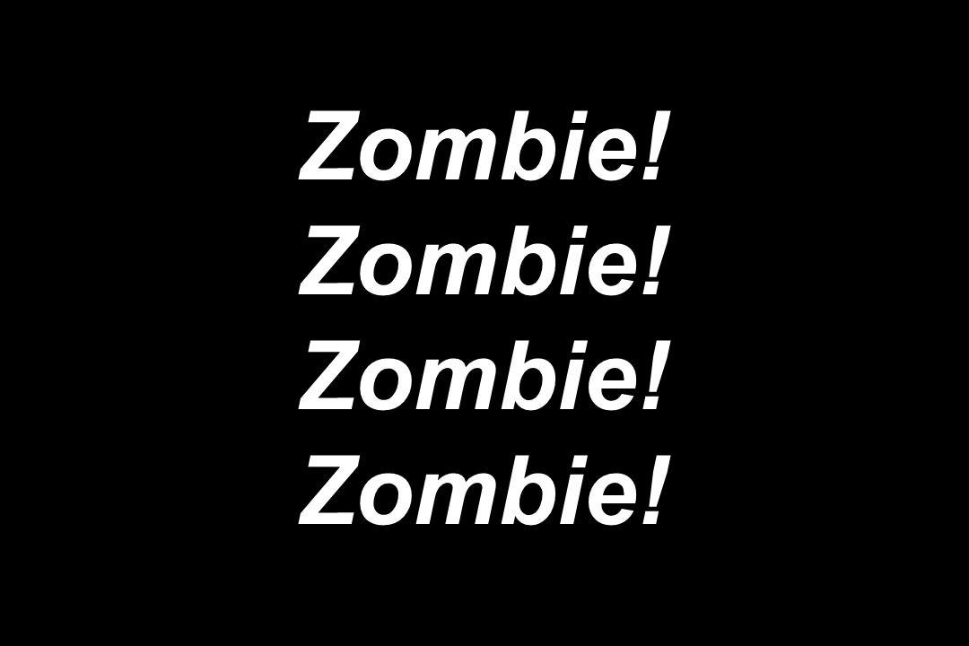 Zombie! Zombie!
