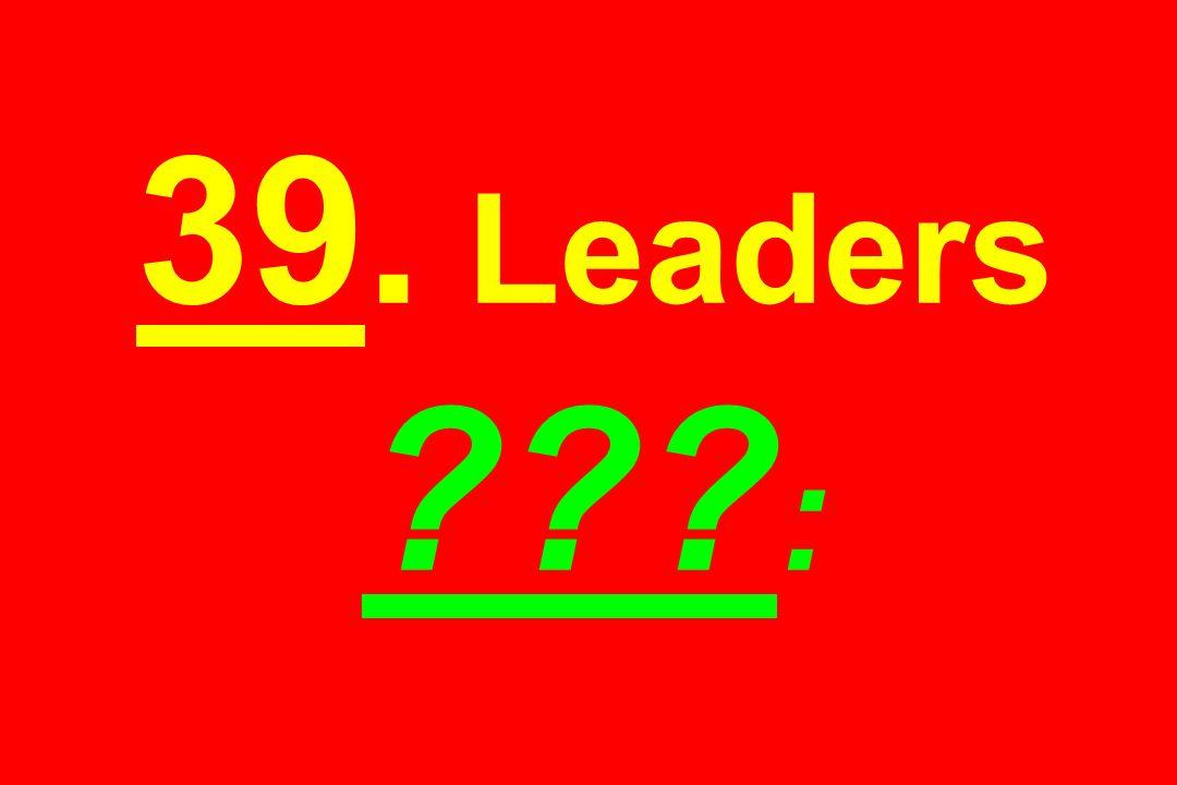 39. Leaders ??? :