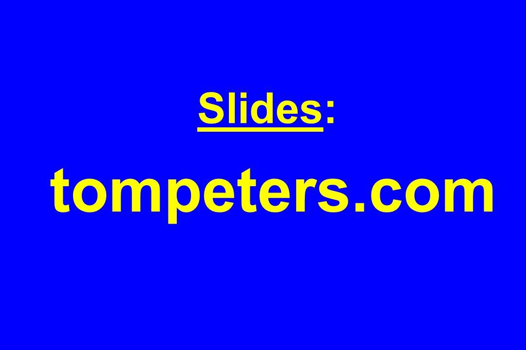 Slides: tompeters.com
