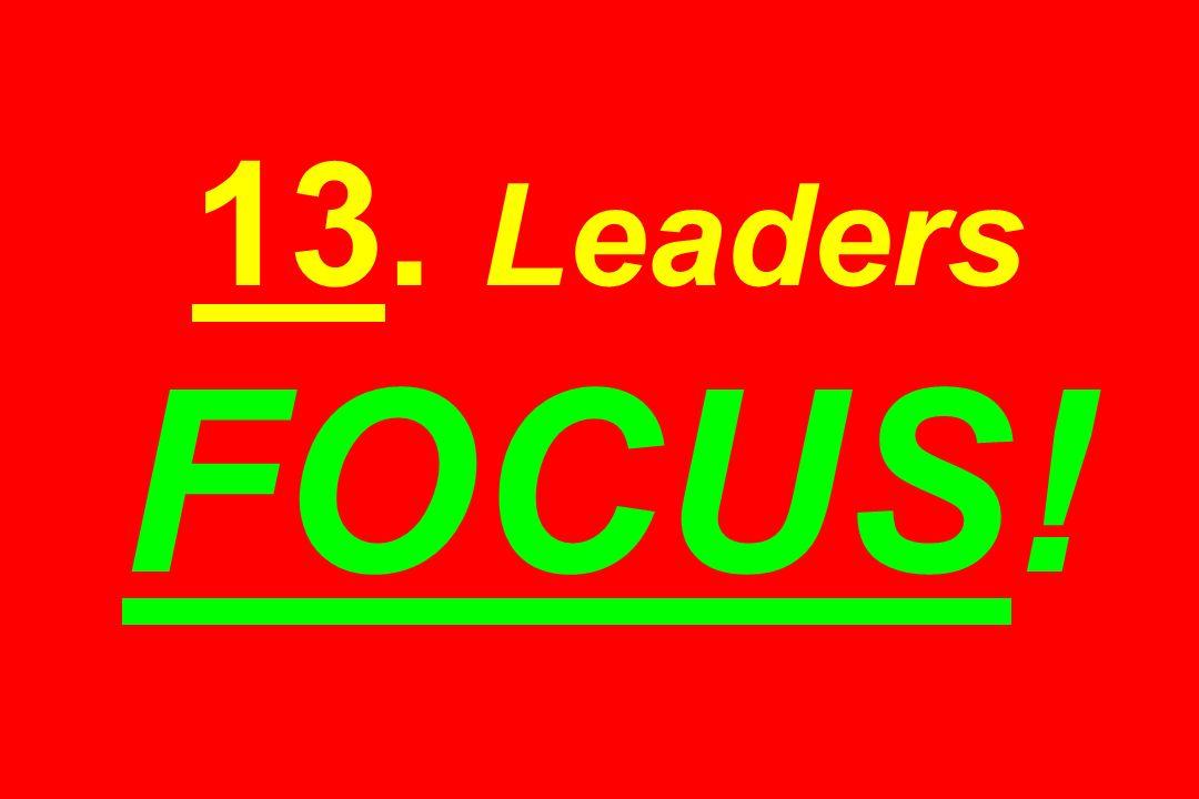 13. Leaders FOCUS!