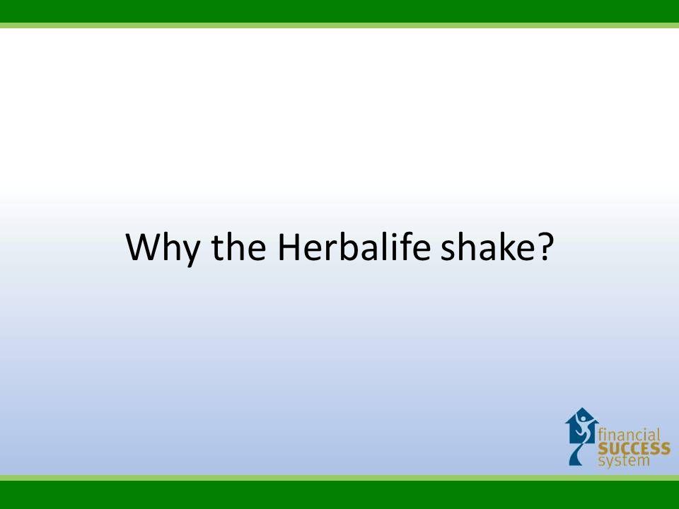 Why the Herbalife shake?