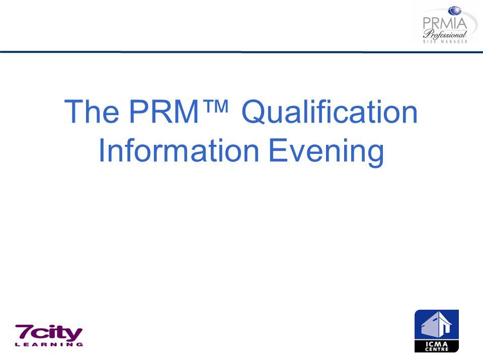 The PRM Qualification Information Evening