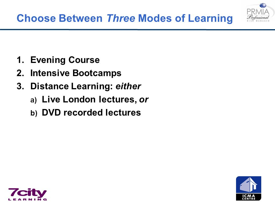 Choose Between Three Modes of Learning 1.Evening Course 2.Intensive Bootcamps 3.Distance Learning: either a) Live London lectures, or b) DVD recorded