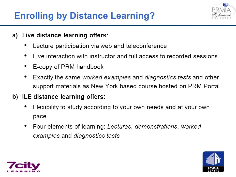 Enrolling by Distance Learning? a)Live distance learning offers: Lecture participation via web and teleconference Live interaction with instructor and