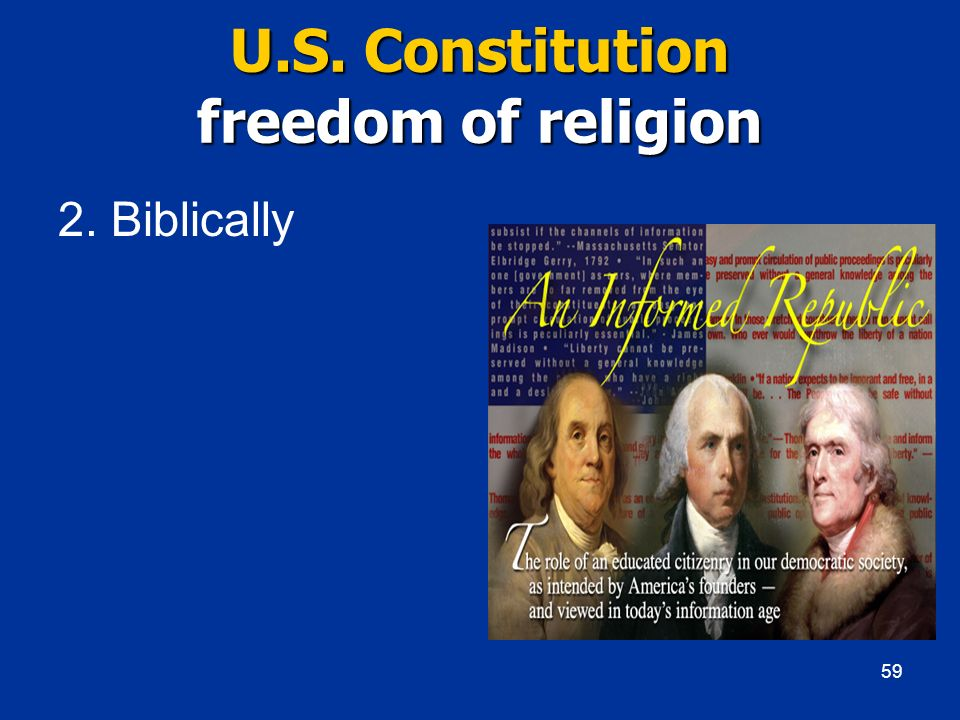 U.S. Constitution freedom of religion 2. Biblically 59