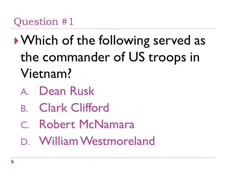 Question #2 Which of these describes the tactics that the Vietcong used.