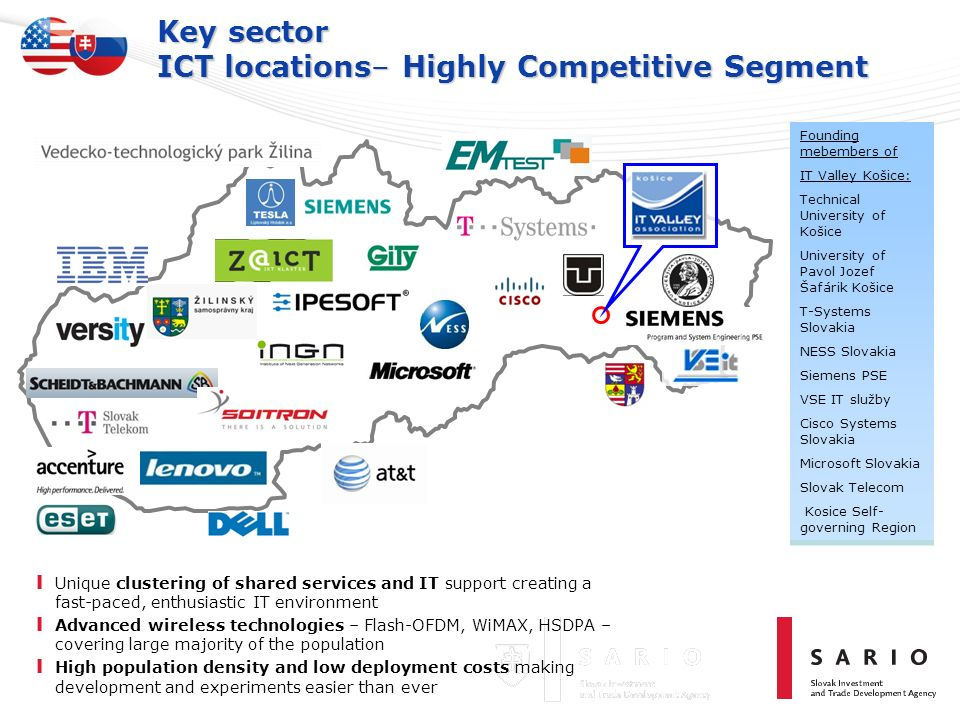Key sector ICT locations– Highly Competitive Segment I Unique clustering of shared services and IT support creating a fast-paced, enthusiastic IT envi
