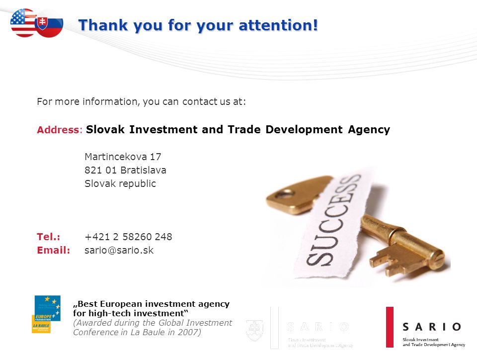 Thank you for your attention! For more information, you can contact us at: Address: Slovak Investment and Trade Development Agency Martincekova 17 821