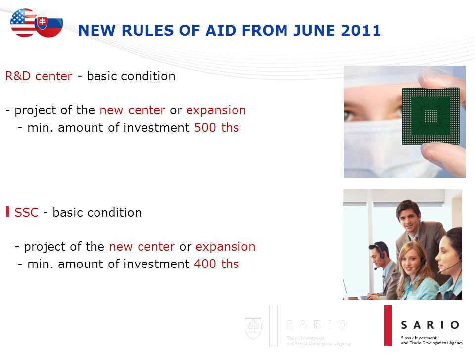 NEW RULES OF AID FROM JUNE 2011 R&D center - basic condition - project of the new center or expansion - min. amount of investment 500 ths I SSC - basi