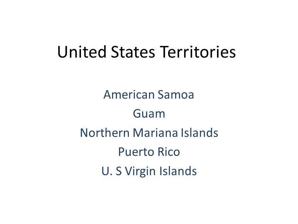 United States Territories American Samoa Guam Northern Mariana Islands Puerto Rico U.