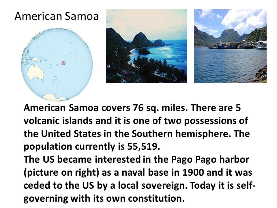 American Samoa American Samoa covers 76 sq. miles.