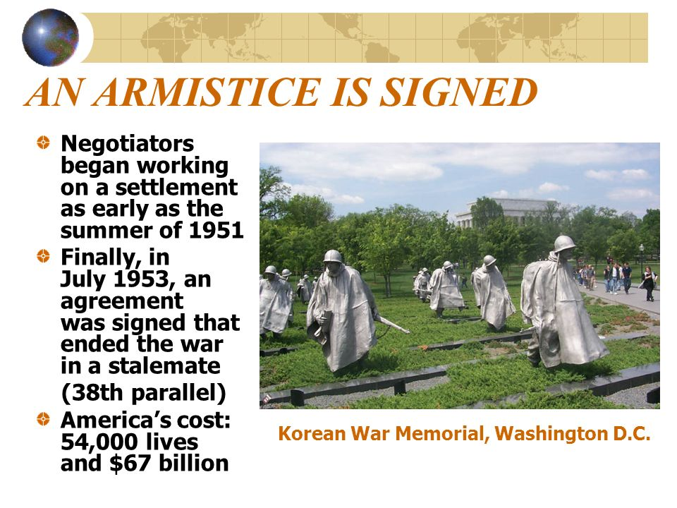 AN ARMISTICE IS SIGNED Negotiators began working on a settlement as early as the summer of 1951 Finally, in July 1953, an agreement was signed that en