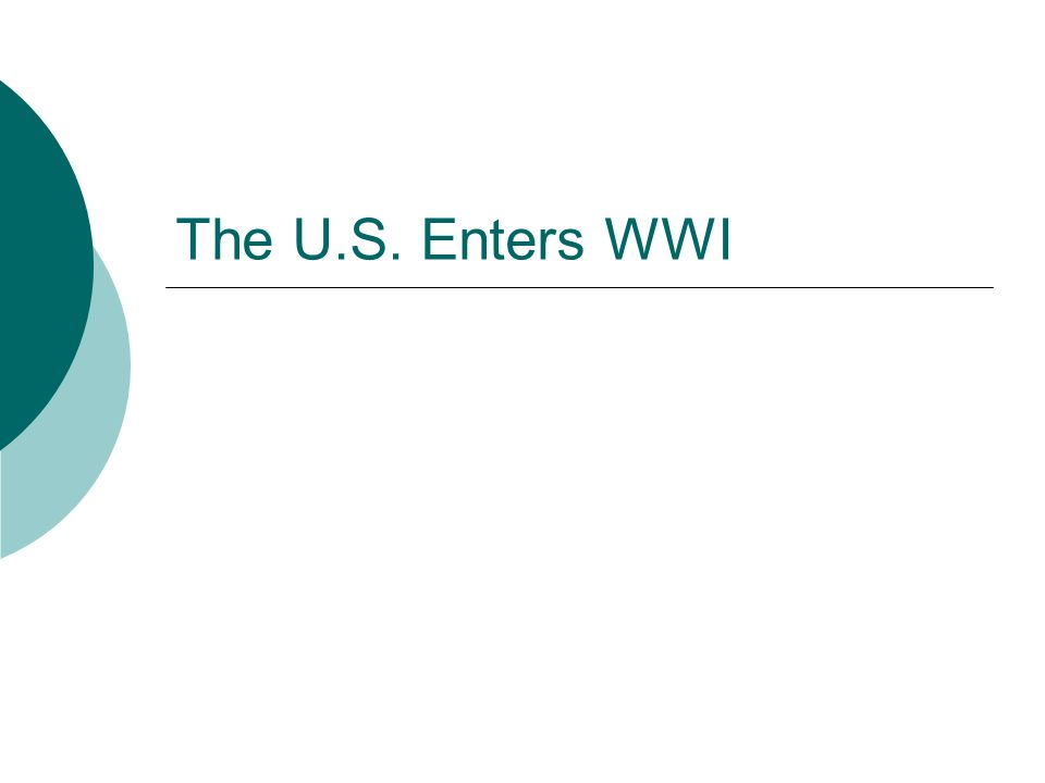 The U.S. Enters WWI
