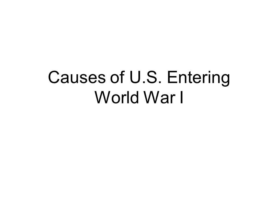 Causes of U.S. Entering World War I