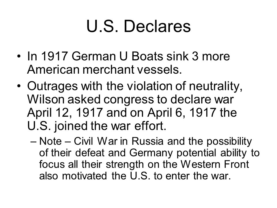 U.S. Declares In 1917 German U Boats sink 3 more American merchant vessels.