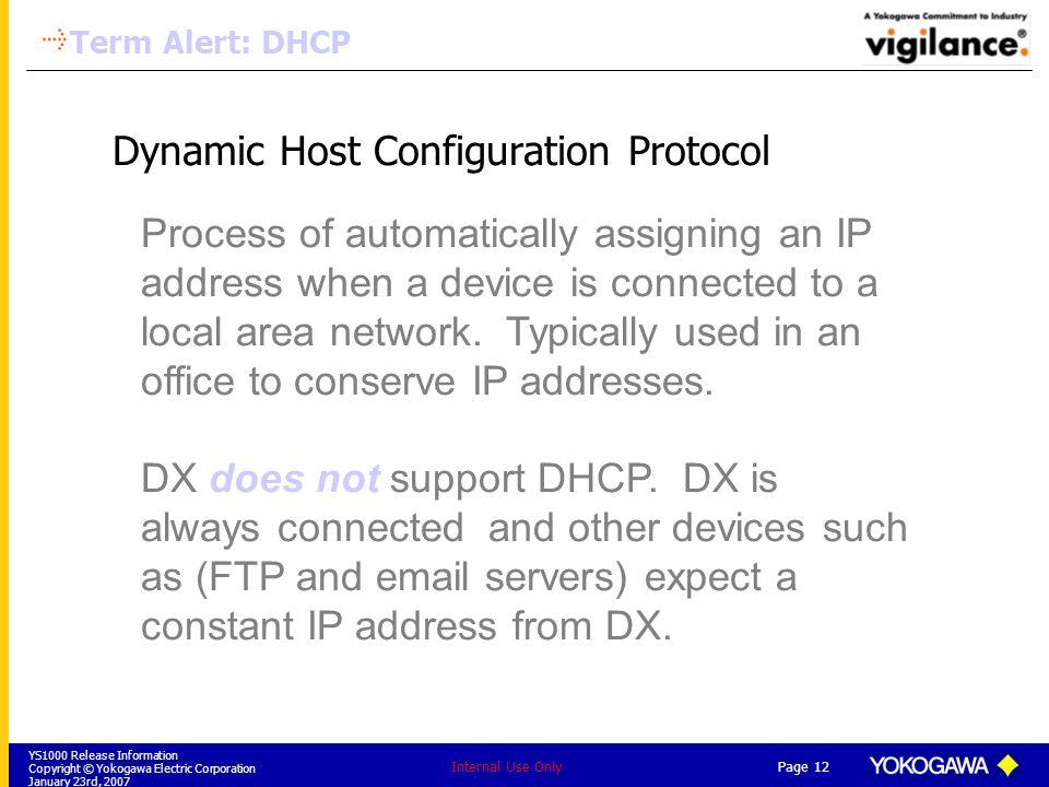 YS1000 Release Information Copyright © Yokogawa Electric Corporation January 23rd, 2007 Page 12 Internal Use Only Dynamic Host Configuration Protocol