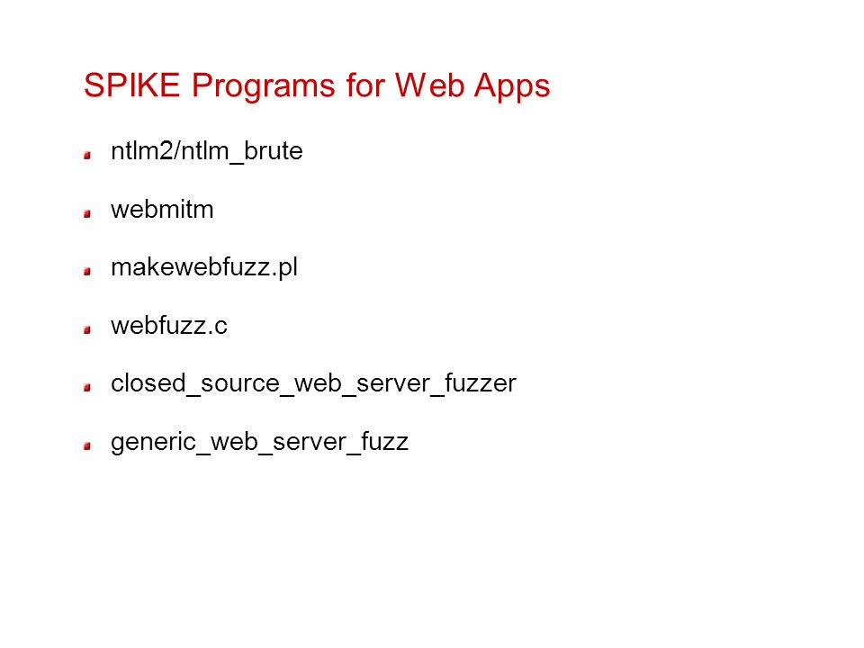 SPIKE Programs for Web Apps ntlm2/ntlm_brute webmitm makewebfuzz.pl webfuzz.c closed_source_web_server_fuzzer generic_web_server_fuzz