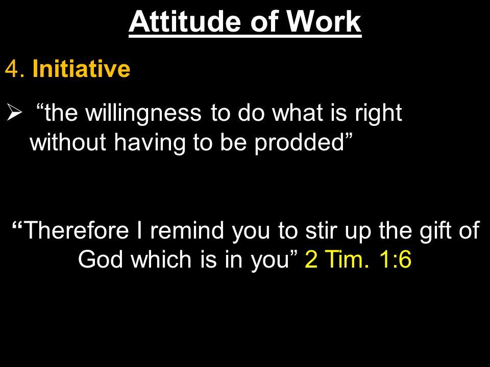 Attitude of Work 4.