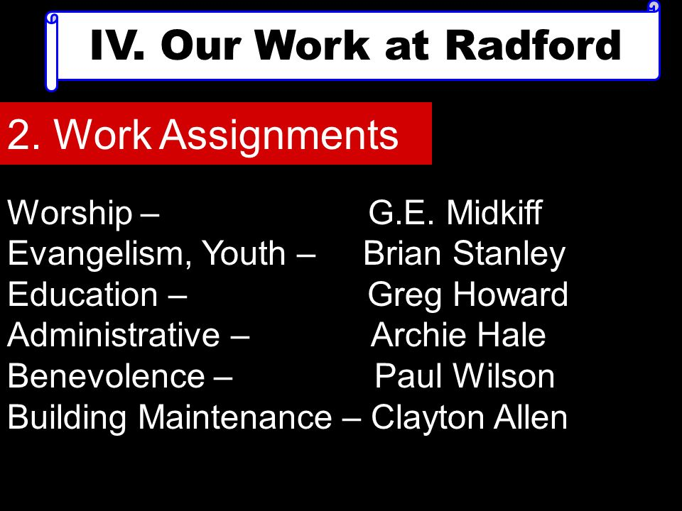 IV. Our Work at Radford 2. Work Assignments Worship – G.E.