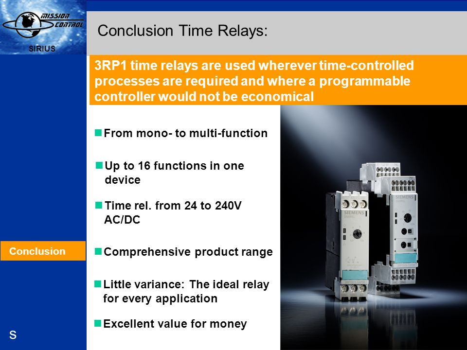 Automation and Drives s SIRIUS 5 s 3RP1 time relays are used wherever time-controlled processes are required and where a programmable controller would