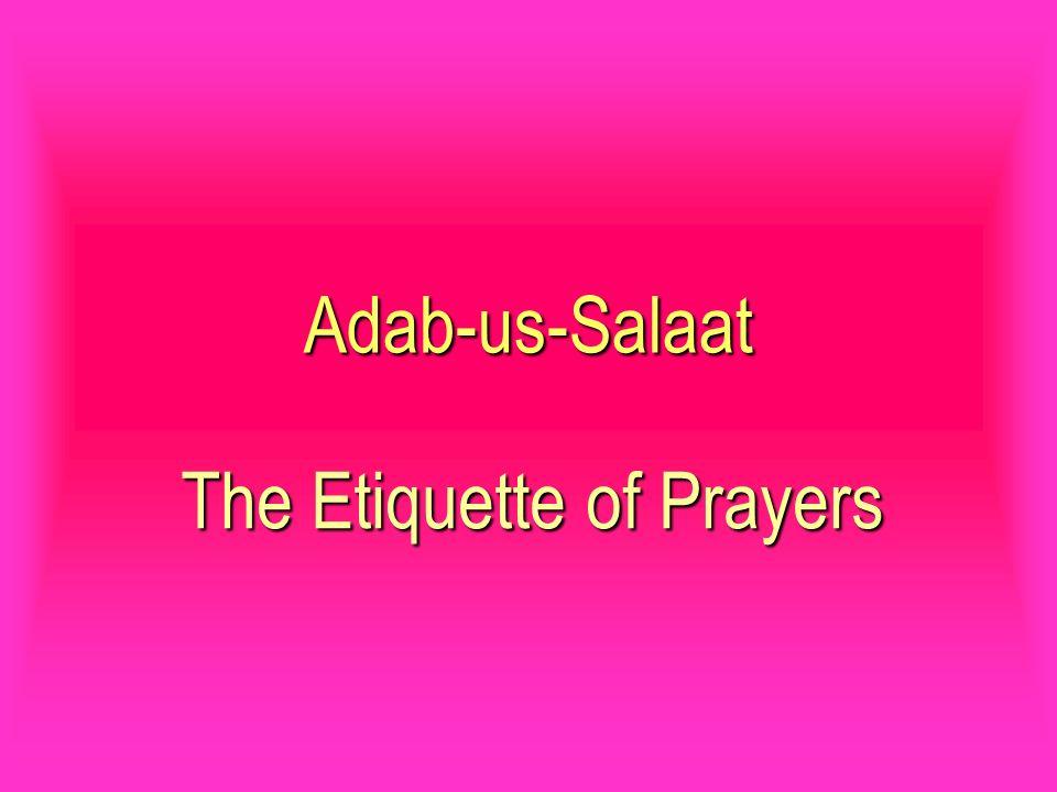 Adab-us-Salaat The Etiquette of Prayers