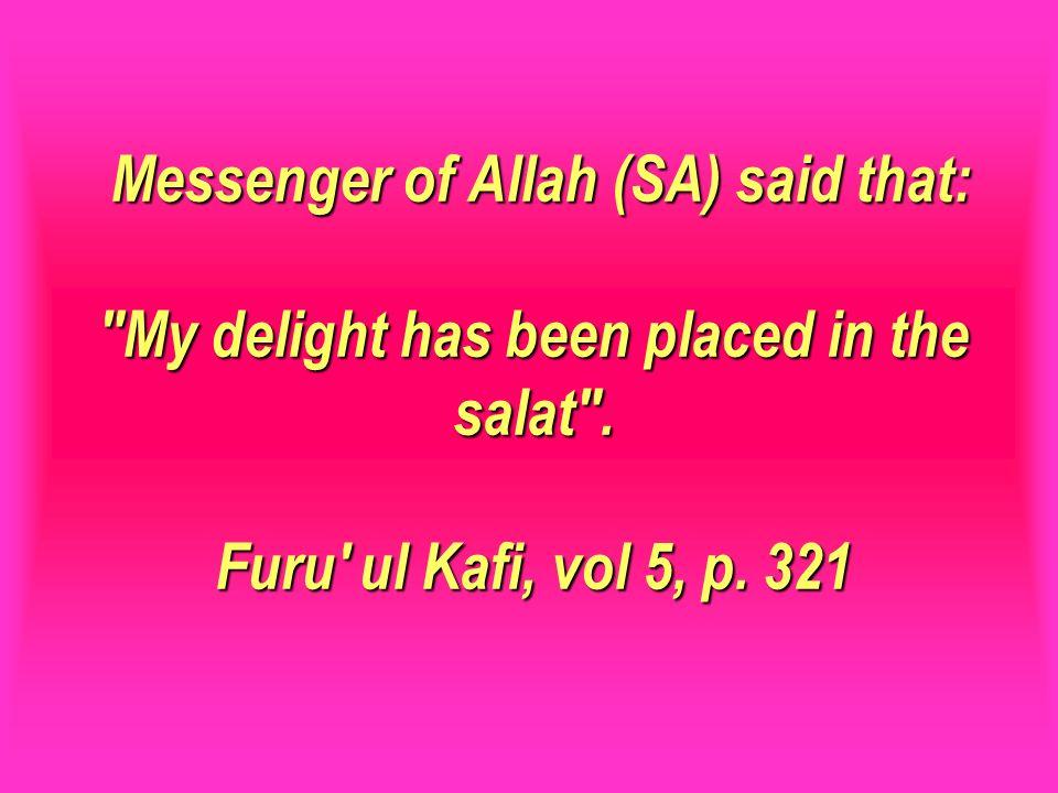 Messenger of Allah (SA) said that: