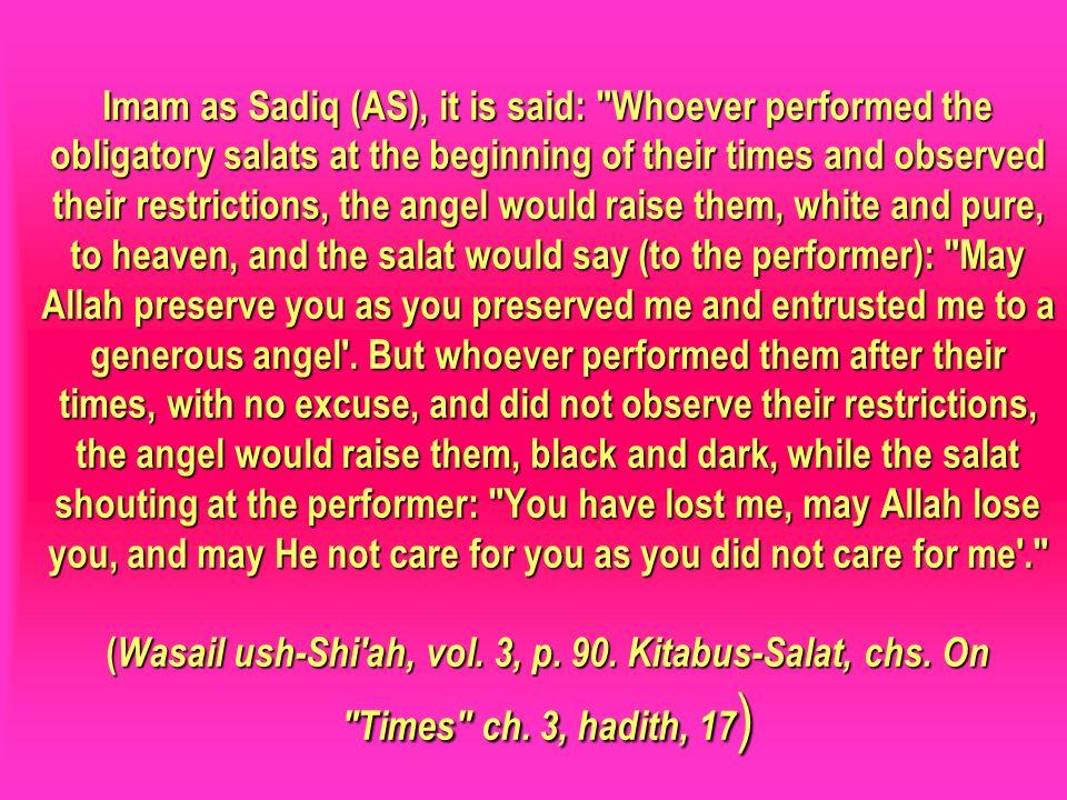 Imam as Sadiq (AS), it is said: