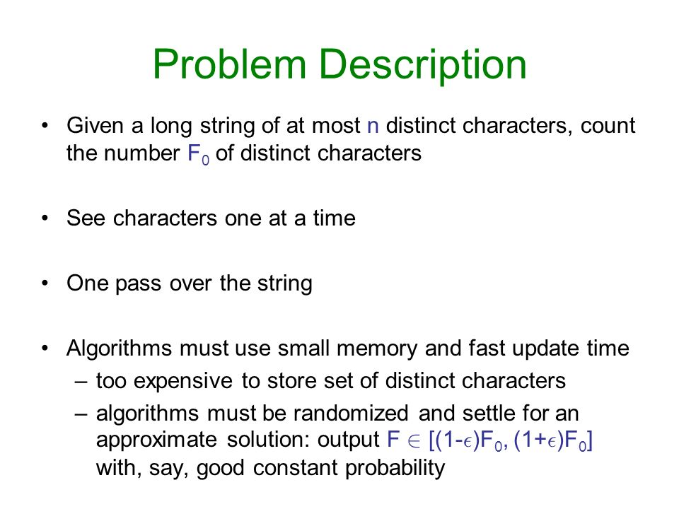 Problem Description Given a long string of at most n distinct characters, count the number F 0 of distinct characters See characters one at a time One