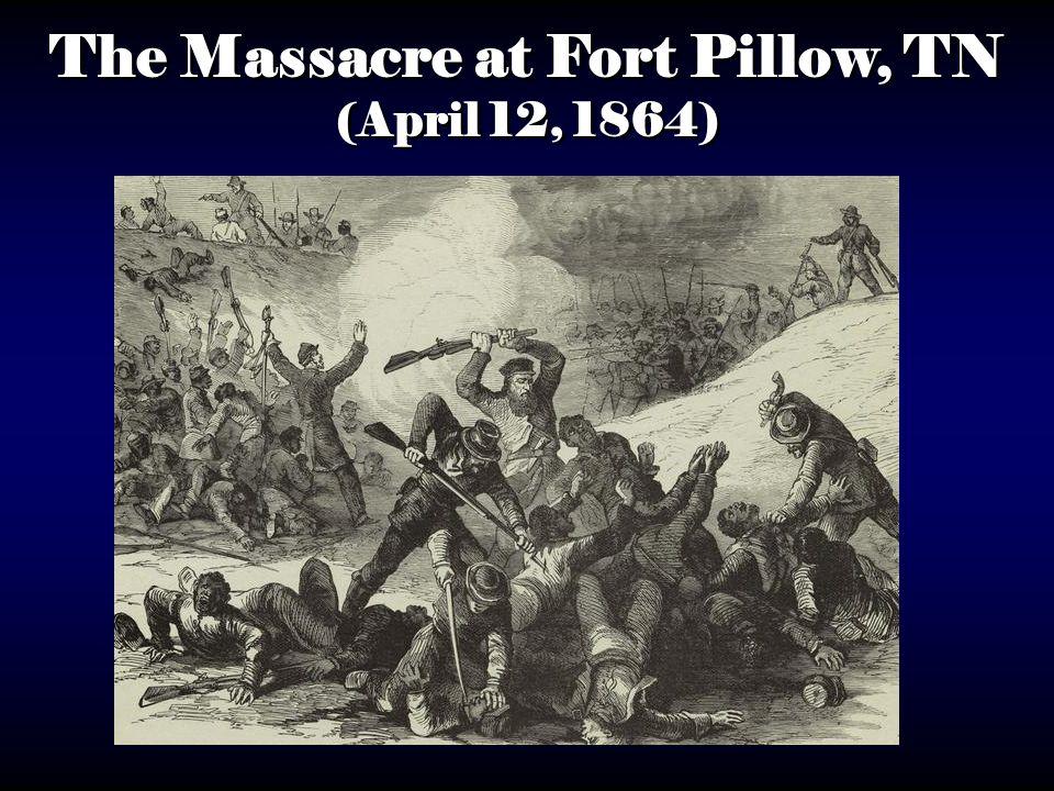 The Massacre at Fort Pillow, TN (April 12, 1864)