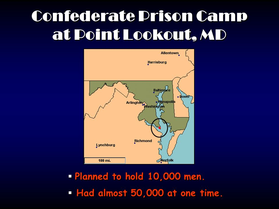 Confederate Prison Camp at Point Lookout, MD Planned to hold 10,000 men.