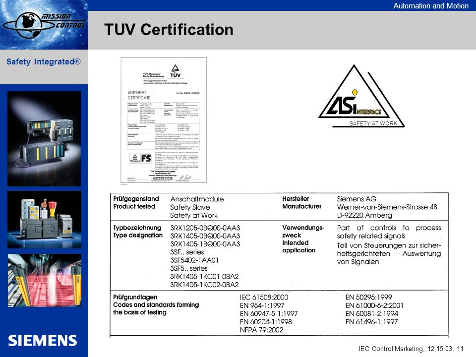 Automation and Motion IEC Control Marketing, 12.15.03, 11 Safety Integrated® SAFETY AT WORK TUV Certification