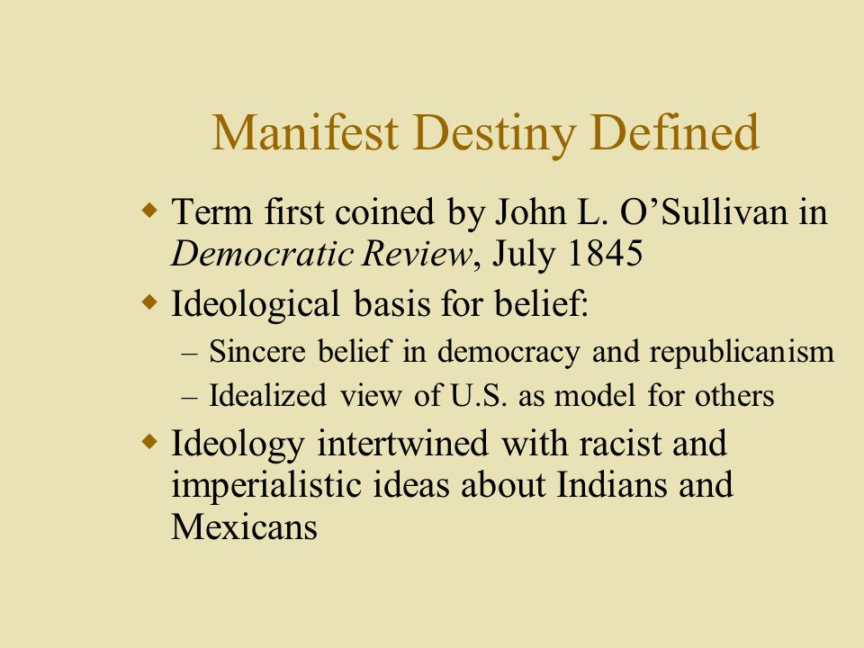 Manifest Destiny Defined Term first coined by John L.
