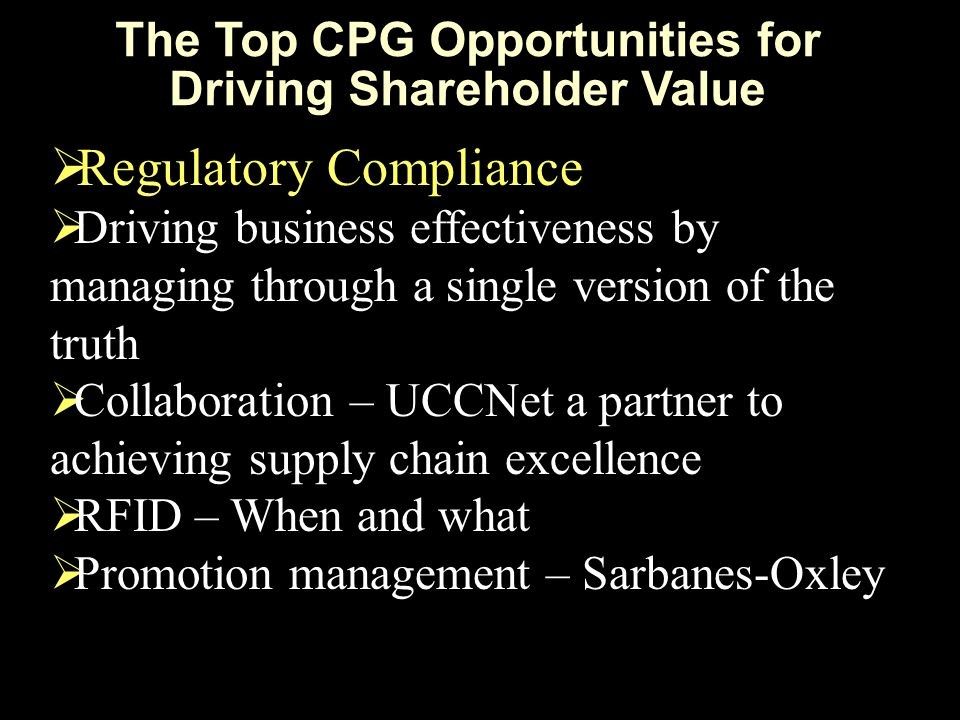Top down leadership commitment to CPG – Investment in people and product 1,300 Developers focusing on key capabilities – Compliance with Retailers - UCCnet, RFID, OM, APS,WMS – Compliance with Sarbanes Oxley – TM – Compliance with FDA – Poecess Manufacturing Deep industry domain knowledge experts – Industry thought leadership – Extensive experiencing developed while working at CPG companies Philip Morris, Kelloggs, Coca Cola Focused Customer Advisory Boards Strong partner development relationships Focused sales and support organization Oracles Commitment to The Consumer Industry