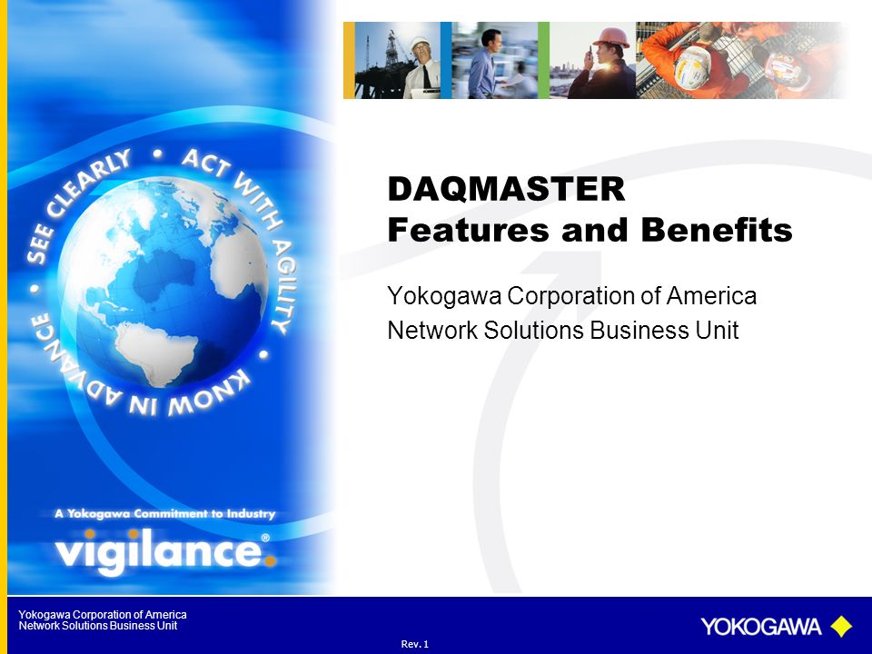 Yokogawa Corporation of America Network Solutions Business Unit DAQMASTER Features and Benefits Yokogawa Corporation of America Network Solutions Busi