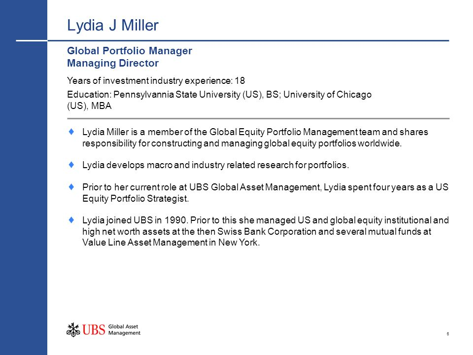 6 Lydia J Miller Global Portfolio Manager Managing Director Lydia Miller is a member of the Global Equity Portfolio Management team and shares respons