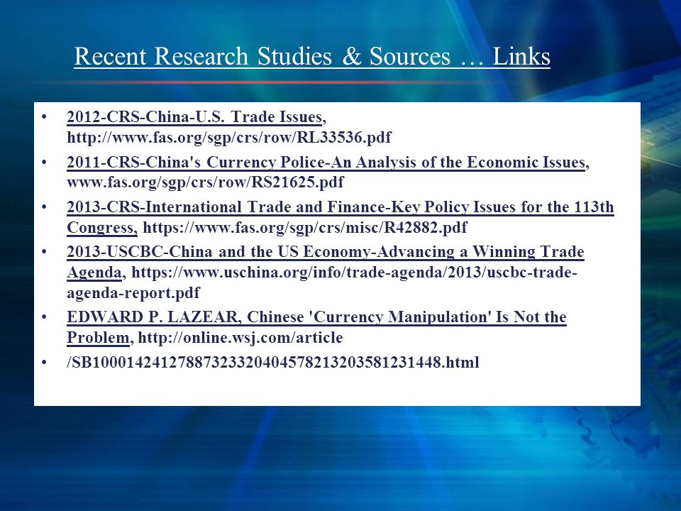 2012-CRS-China-U.S. Trade Issues, http://www.fas.org/sgp/crs/row/RL33536.pdf 2011-CRS-China's Currency Police-An Analysis of the Economic Issues, www.