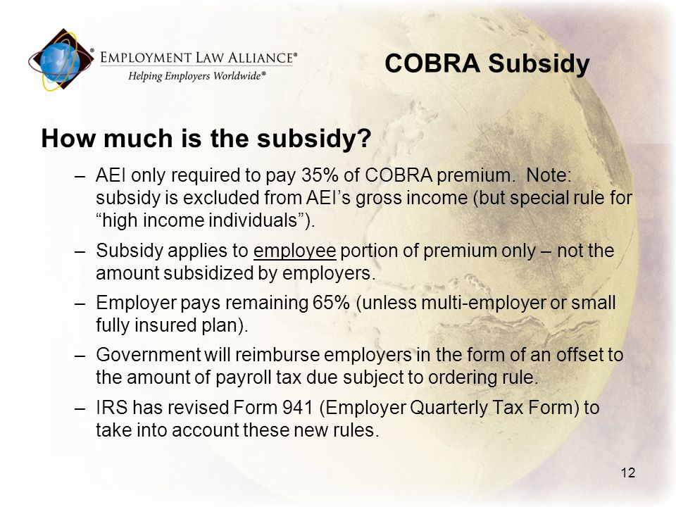 COBRA Subsidy How much is the subsidy. –AEI only required to pay 35% of COBRA premium.