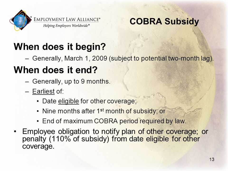 COBRA Subsidy When does it begin. –Generally, March 1, 2009 (subject to potential two-month lag).