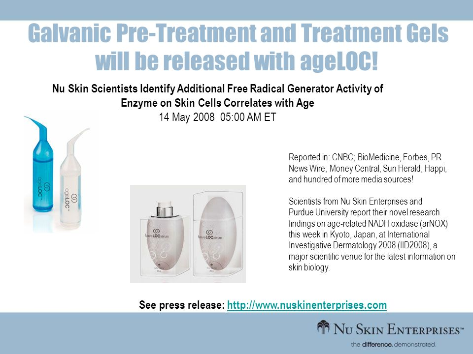 Galvanic Pre-Treatment and Treatment Gels will be released with ageLOC! Nu Skin Scientists Identify Additional Free Radical Generator Activity of Enzy