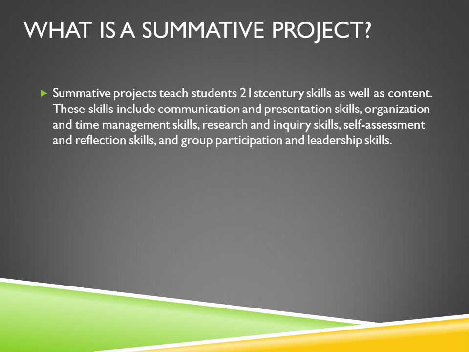 WHAT IS A SUMMATIVE PROJECT.