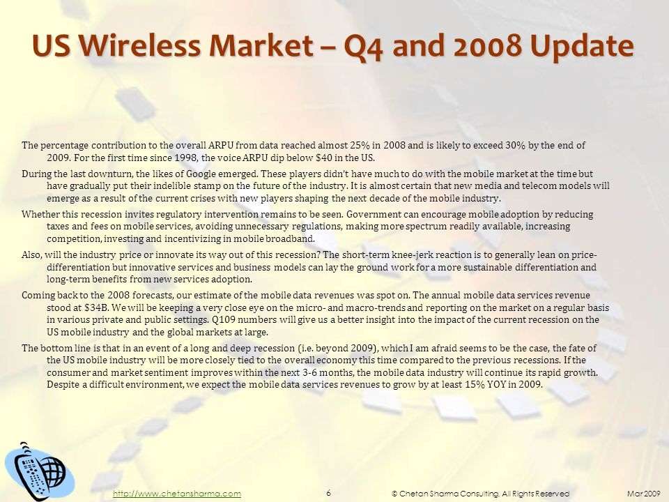 © Chetan Sharma Consulting, All Rights Reserved Mar 2009 6 http://www.chetansharma.com US Wireless Market – Q4 and 2008 Update The percentage contribu